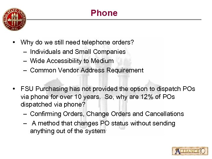 Phone • Why do we still need telephone orders? – Individuals and Small Companies