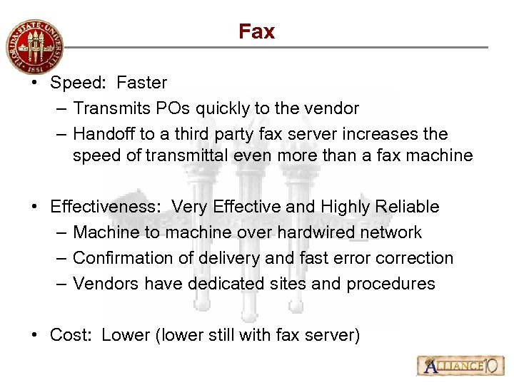 Fax • Speed: Faster – Transmits POs quickly to the vendor – Handoff to
