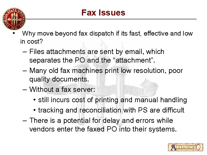 Fax Issues • Why move beyond fax dispatch if its fast, effective and low