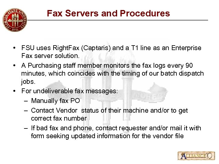 Fax Servers and Procedures • FSU uses Right. Fax (Captaris) and a T 1