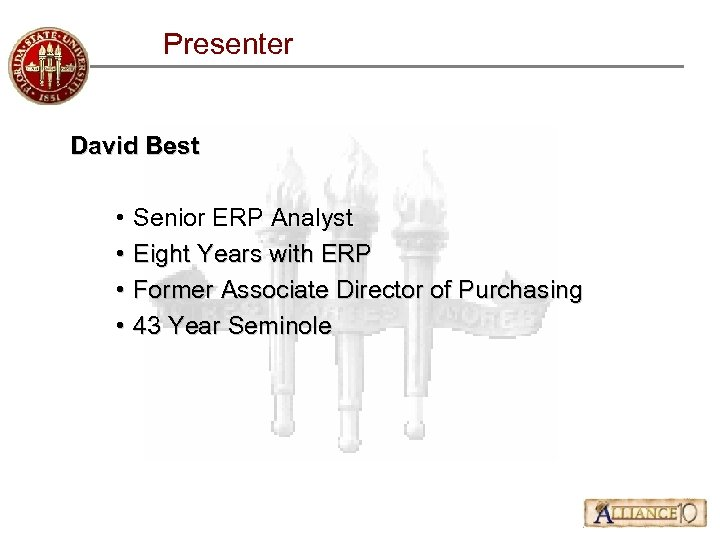 Presenter David Best • • Senior ERP Analyst Eight Years with ERP Former Associate