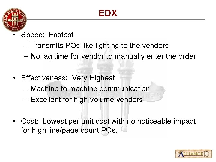 EDX • Speed: Fastest – Transmits POs like lighting to the vendors – No