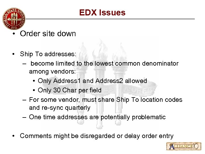 EDX Issues • Order site down • Ship To addresses: – become limited to
