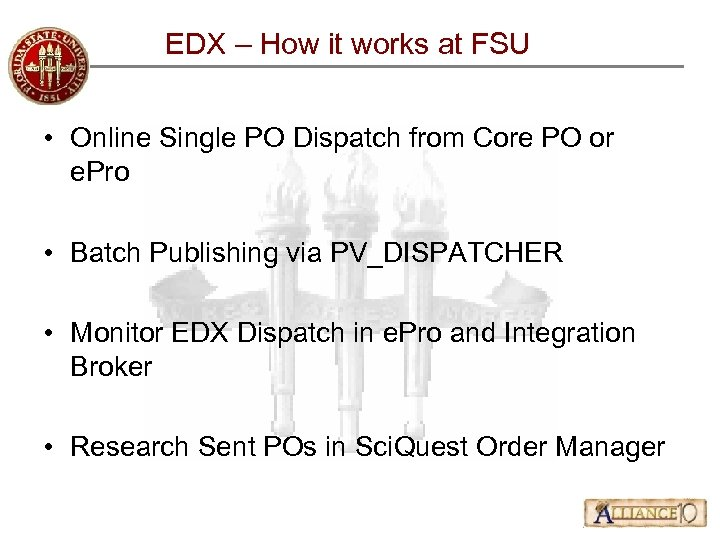 EDX – How it works at FSU • Online Single PO Dispatch from Core