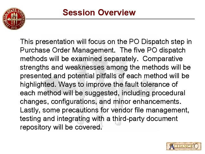 Session Overview This presentation will focus on the PO Dispatch step in Purchase Order