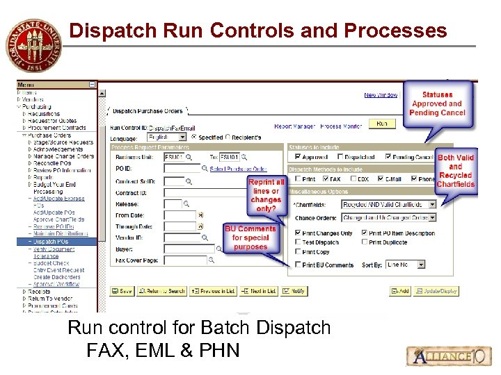Dispatch Run Controls and Processes Run control for Batch Dispatch FAX, EML & PHN