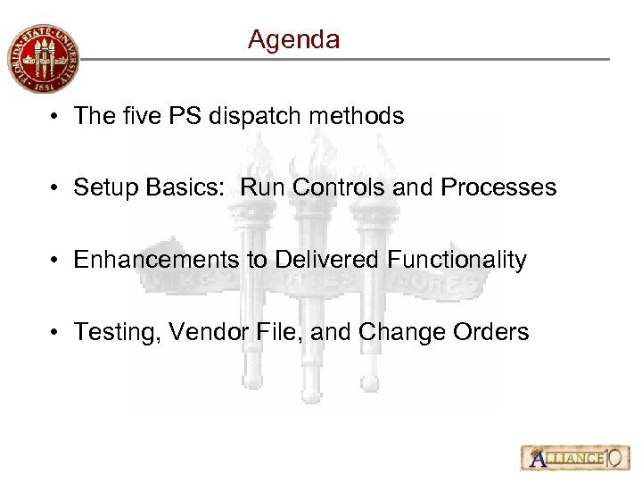 Agenda • The five PS dispatch methods • Setup Basics: Run Controls and Processes