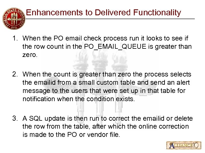 Enhancements to Delivered Functionality 1. When the PO email check process run it looks