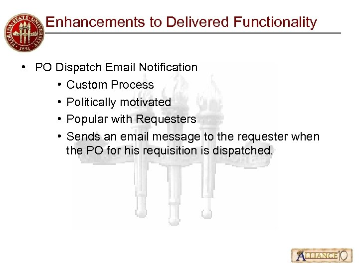 Enhancements to Delivered Functionality • PO Dispatch Email Notification • Custom Process • Politically