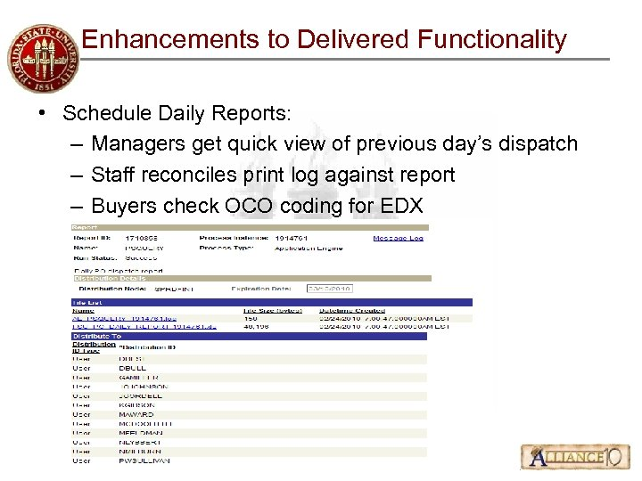 Enhancements to Delivered Functionality • Schedule Daily Reports: – Managers get quick view of