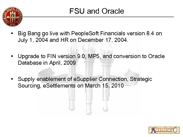 FSU and Oracle • Big Bang go live with People. Soft Financials version 8.