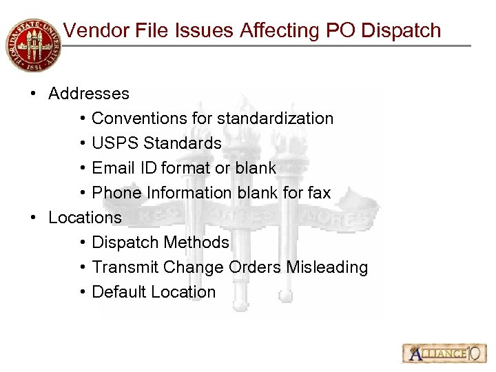 Vendor File Issues Affecting PO Dispatch • Addresses • Conventions for standardization • USPS