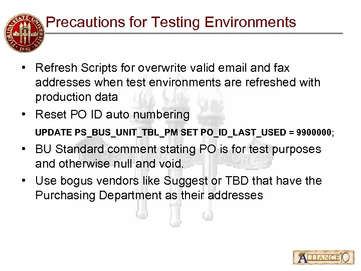 Precautions for Testing Environments • Refresh Scripts for overwrite valid email and fax addresses