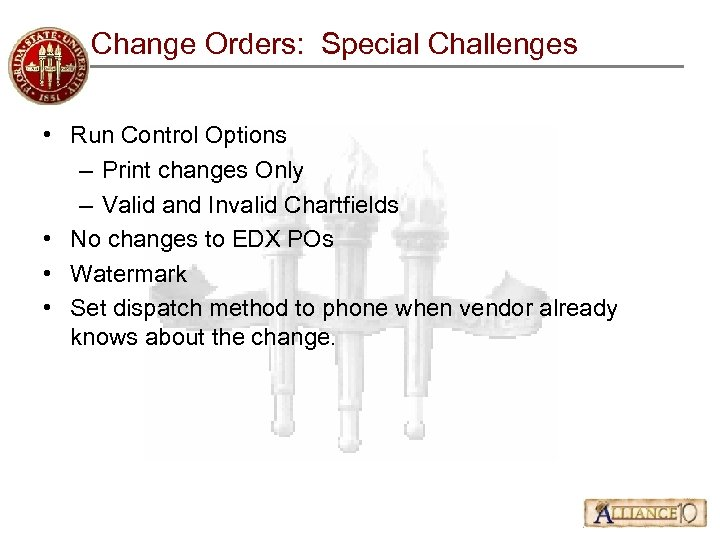 Change Orders: Special Challenges • Run Control Options – Print changes Only – Valid
