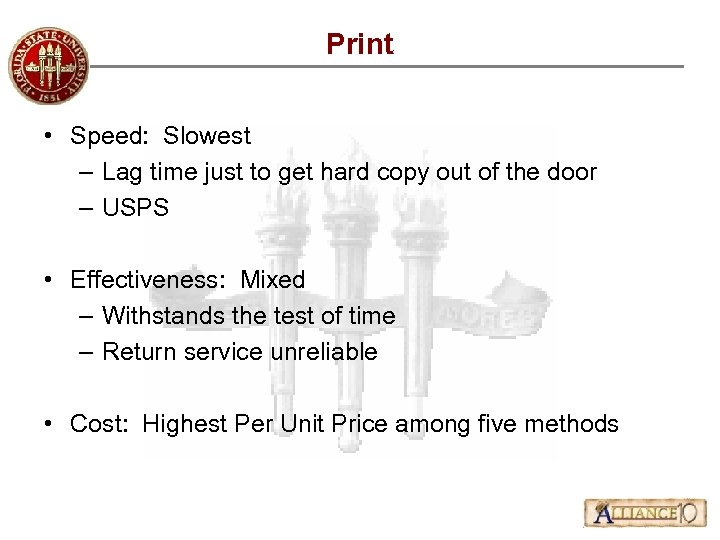 Print • Speed: Slowest – Lag time just to get hard copy out of