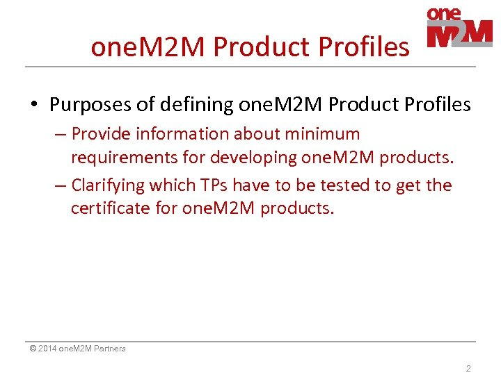 one. M 2 M Product Profiles • Purposes of defining one. M 2 M