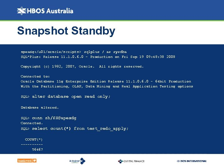 Snapshot Standby apexdg: /u 01/oracle/scripts> sqlplus / as sysdba SQL*Plus: Release 11. 1. 0.
