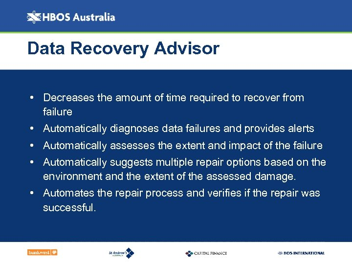 Data Recovery Advisor • Decreases the amount of time required to recover from failure