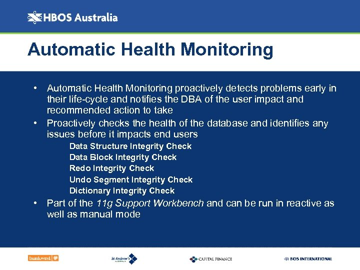 Automatic Health Monitoring • Automatic Health Monitoring proactively detects problems early in their life-cycle