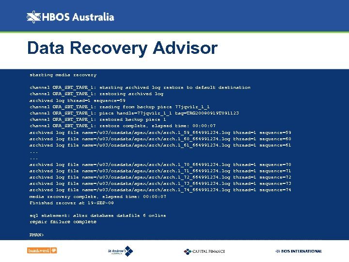 Data Recovery Advisor starting media recovery channel ORA_SBT_TAPE_1: starting archived log restore to default