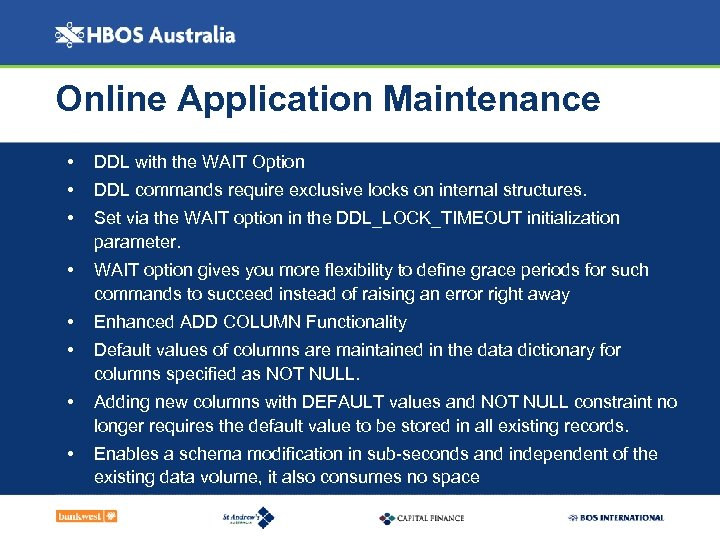 Online Application Maintenance • DDL with the WAIT Option • DDL commands require exclusive