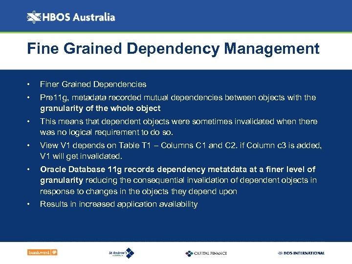 Fine Grained Dependency Management • Finer Grained Dependencies • Pre 11 g, metadata recorded