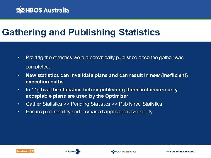 Gathering and Publishing Statistics • Pre 11 g, the statistics were automatically published once