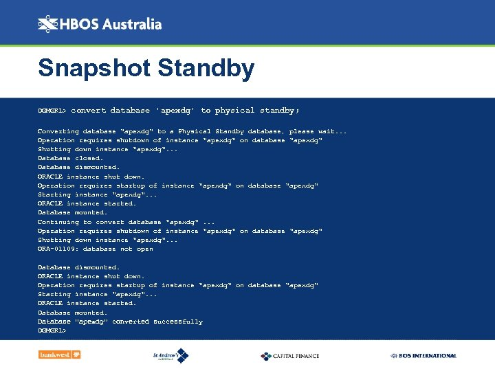 Snapshot Standby DGMGRL> convert database 'apexdg' to physical standby; Converting database