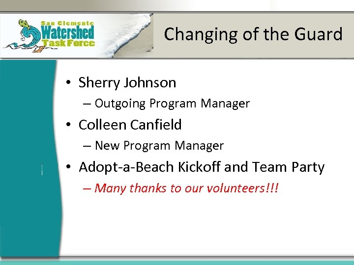 Changing of the Guard • Sherry Johnson – Outgoing Program Manager • Colleen Canfield