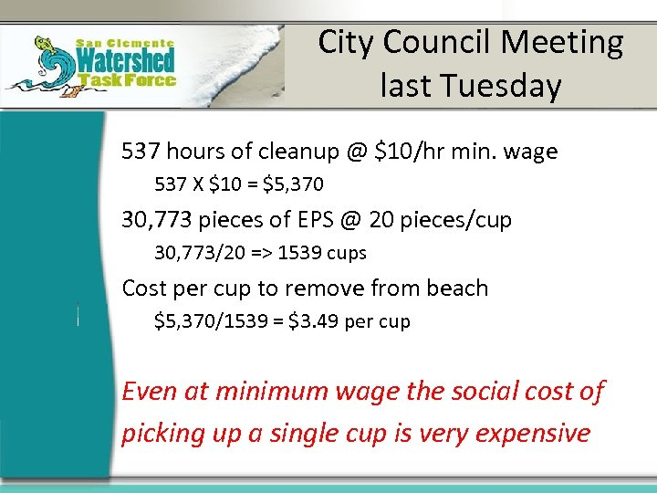 City Council Meeting last Tuesday 537 hours of cleanup @ $10/hr min. wage 537