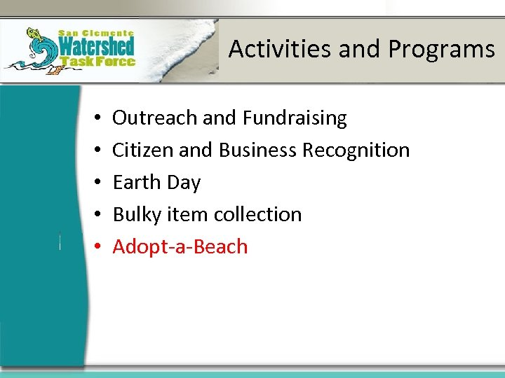 Activities and Programs • • • Outreach and Fundraising Citizen and Business Recognition Earth