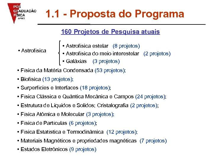 1. 1 - Proposta do Programa 160 Projetos de Pesquisa atuais • Astrofísica estelar