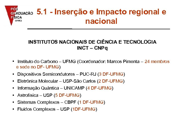 5. 1 - Inserção e Impacto regional e nacional INSTITUTOS NACIONAIS DE CIÊNCIA E