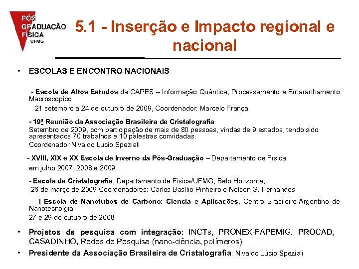 5. 1 - Inserção e Impacto regional e nacional • ESCOLAS E ENCONTRO NACIONAIS