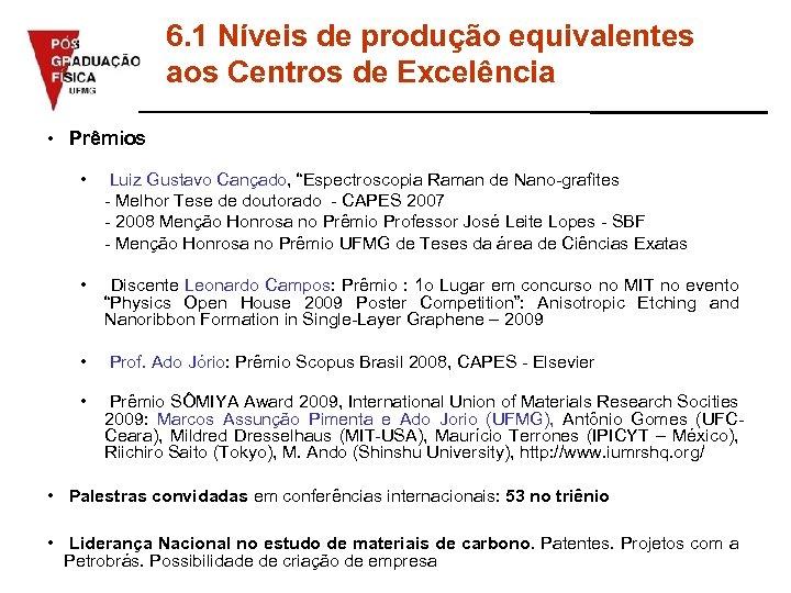 6. 1 Níveis de produção equivalentes aos Centros de Excelência • Prêmios • Luiz