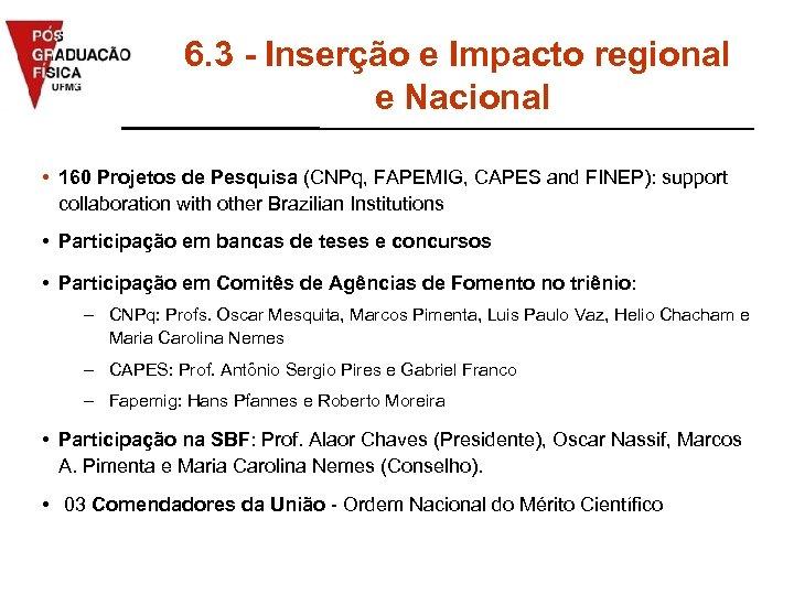 6. 3 - Inserção e Impacto regional e Nacional • 160 Projetos de Pesquisa