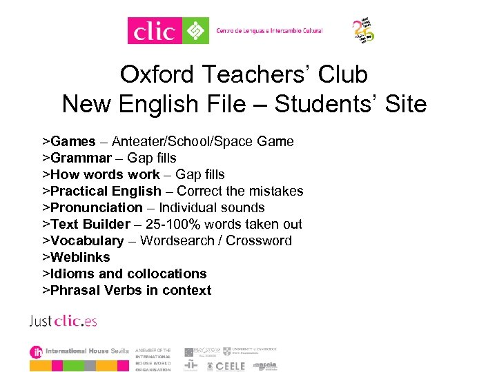 Oxford Teachers' Club New English File – Students' Site >Games – Anteater/School/Space Game >Grammar