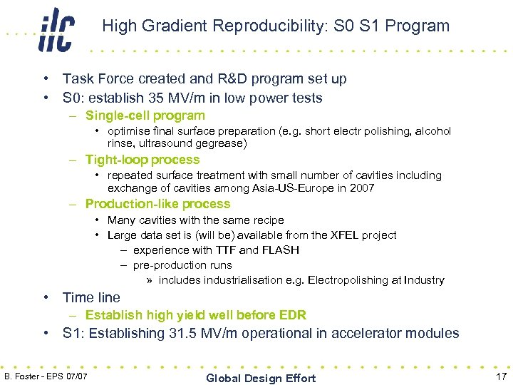 High Gradient Reproducibility: S 0 S 1 Program • Task Force created and R&D