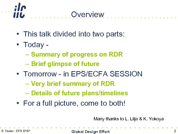 Overview h • This talk divided into two parts: • Today – Summary of