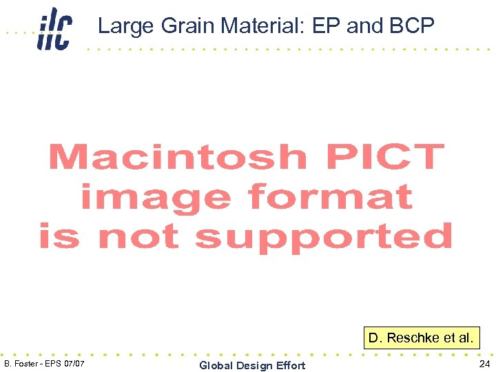 Large Grain Material: EP and BCP D. Reschke et al. B. Foster - EPS