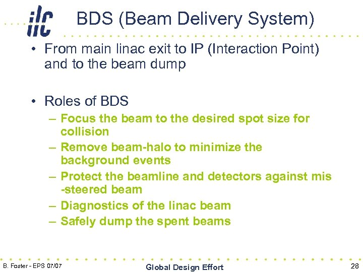 BDS (Beam Delivery System) • From main linac exit to IP (Interaction Point) and