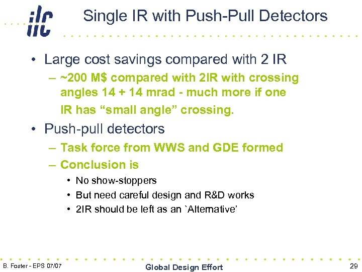 Single IR with Push-Pull Detectors • Large cost savings compared with 2 IR –