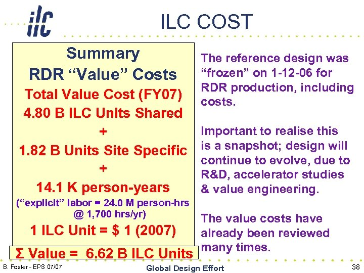 "ILC COST Summary RDR ""Value"" Costs Total Value Cost (FY 07) 4. 80 B"