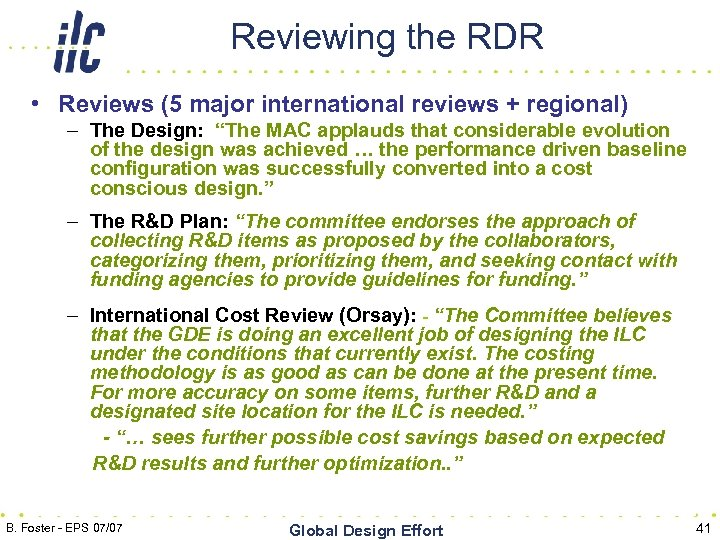 Reviewing the RDR • Reviews (5 major international reviews + regional) – The Design: