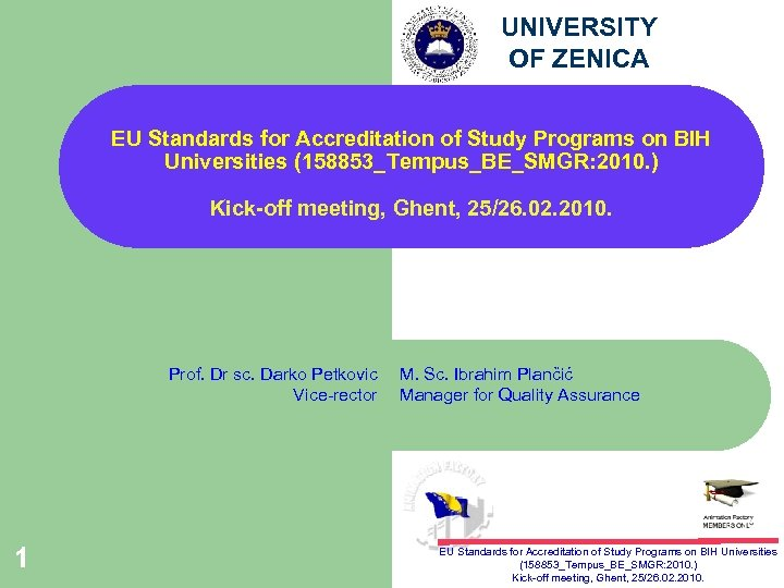 UNIVERSITY OF ZENICA EU Standards for Accreditation of Study Programs on BIH Universities (158853_Tempus_BE_SMGR: