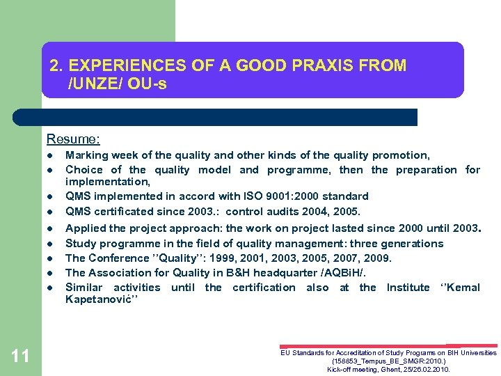 2. EXPERIENCES OF A GOOD PRAXIS FROM /UNZE/ OU-s Resume: l l l l
