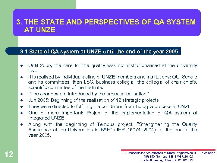 3. THE STATE AND PERSPECTIVES OF QA SYSTEM AT UNZE 3. 1 State of