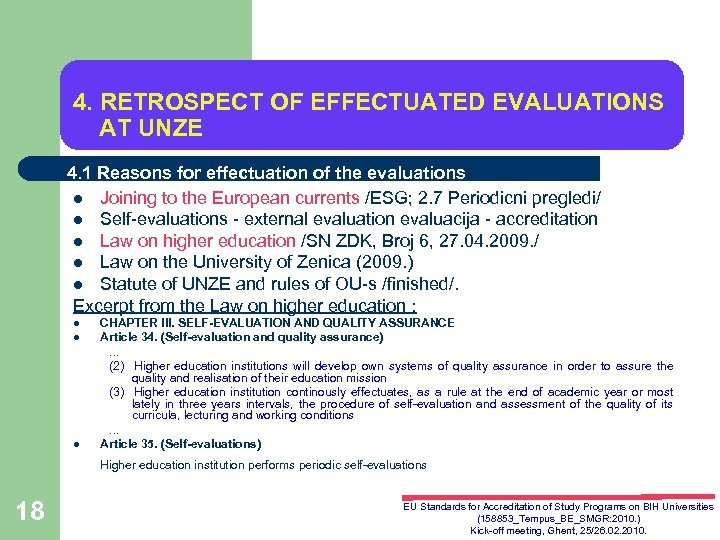 4. RETROSPECT OF EFFECTUATED EVALUATIONS AT UNZE 4. 1 Reasons for effectuation of the