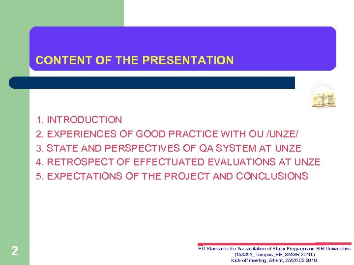 CONTENT OF THE PRESENTATION 1. INTRODUCTION 2. EXPERIENCES OF GOOD PRACTICE WITH OU /UNZE/