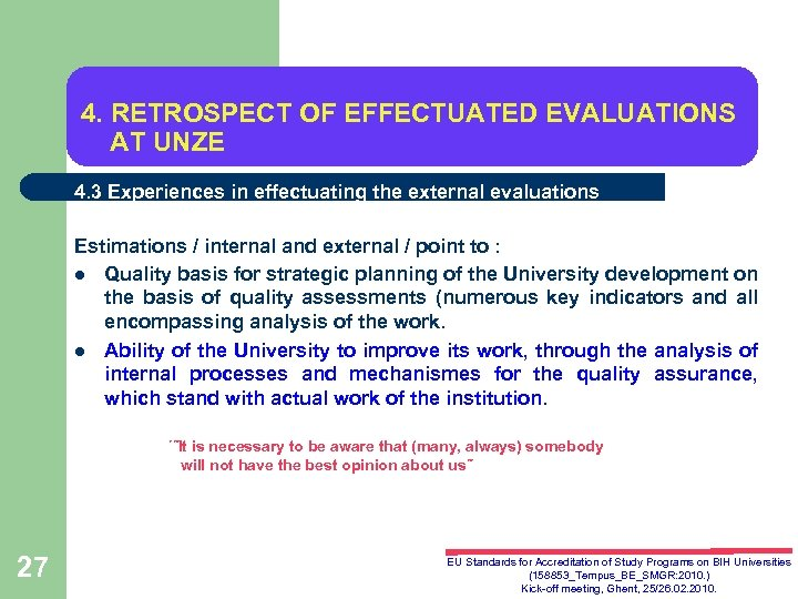 4. RETROSPECT OF EFFECTUATED EVALUATIONS AT UNZE 4. 3 Experiences in effectuating the external